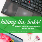 It's time for Hitting the Links the best sports and parenting clicks around the web! From the locker room to the laundry room, here's what's trending this week!